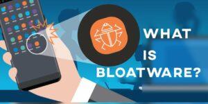 bloatware cybrary term